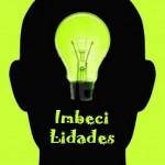País das imbecilidades -  Por Adriano Bibop