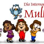 08 de março, Dia Internacional da Mulher.