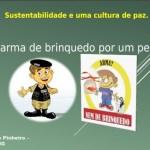 Sustentabilidade e uma cultura de paz.